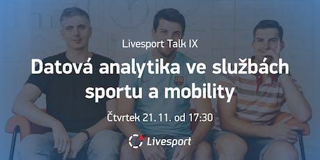 Livesport Talk IX - Datová analytika ve službách sportu a mobility tickets