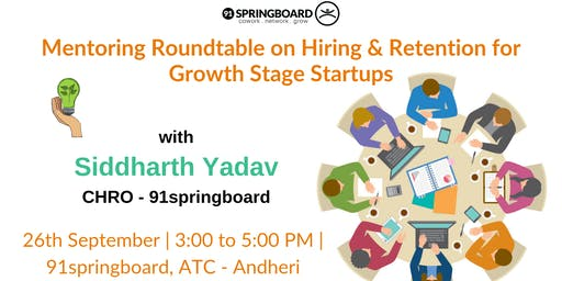Mentoring Roundtable on Hiring & Retention for Growth Stage Startups