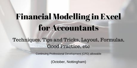Financial Modelling in Excel for Accountants (October, Nottingham) tickets