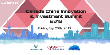 CANADA CHINA INNOVATION & INVESTMENT SUMMIT 2019 tickets