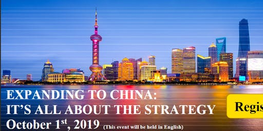 Expanding to China - it is all about the strategy