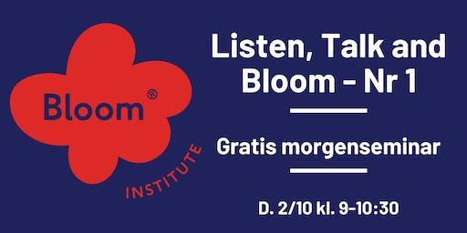 Listen, Talk & Bloom - Nr.1