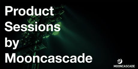 Product Sessions by Mooncascade: Making the right decisions from early on Tickets