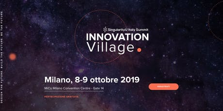 Innovation Village (SingularityU Italy Summit) biglietti