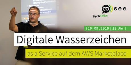 Digitale Wasserzeichen as a Service auf AWS Marketplace tickets