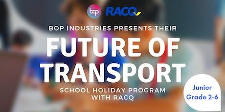Junior Future Of Transport School Holiday Program With RACQ tickets
