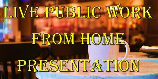 "Live Public ""Work from Home"" Presentation - Pretoria (Montana)"