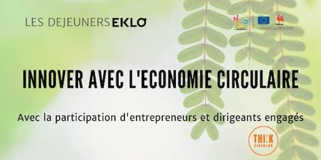 Déjeuner#6: innover avec l'économie circulaire billets