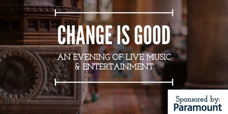 Change is Good - An Evening of Music and Entertainment tickets