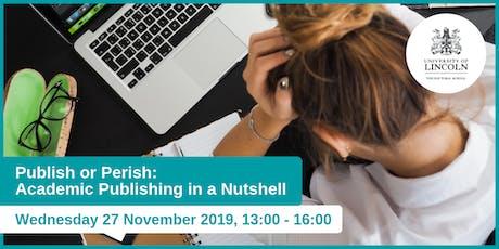 Publish or Perish: Academic Publishing in a Nutshell  tickets