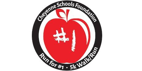 Cheyenne Schools Foundation - Run for #1 5K Walk/Run tickets
