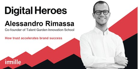 Digital Heroes: Alessandro Rimassa_How trust accelerates brand success tickets