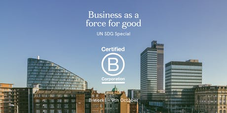 Business as a Force for Good: UN SDG Special - B Corp tickets