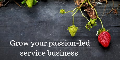 Grow your passion-led service business ! tickets