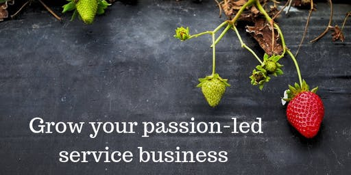 Grow your passion-led service business !