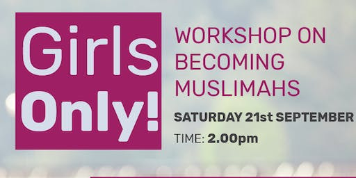 Girls Only! workshop on becoming Muslimahs