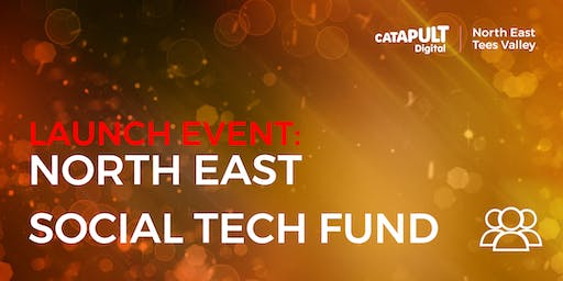 LAUNCH EVENT: North East Social Tech Fund