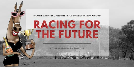 Mount Cannibal and District Preservation Group: Racing for the Future