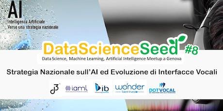DataScienceSeed#8 - Evoluzione Interfacce Vocali e Strategia Nazionale AI tickets