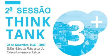 2ª sessão do ThinkTank 3+ bilhetes