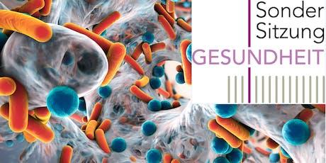 Sondersitzung GESUNDHEIT: Antibiotikaresistenz Tickets