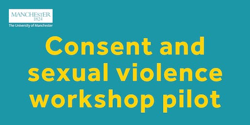 Consent and Sexual Violence Workshop Pilot