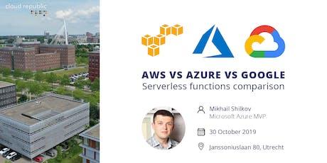 Serverless Functions comparison Azure AWS Google Cloud tickets