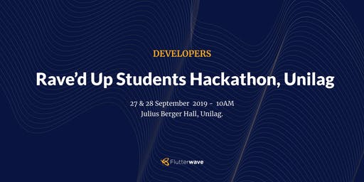 Rave'd Up Students Hackathon: Unilag Edition