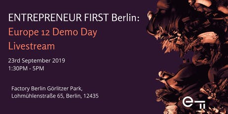 Entrepreneur First Europe 12 Demo Day (Berlin) tickets