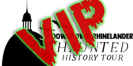*VIP Downtown Rhinelander Haunted History Tour *VIP* tickets