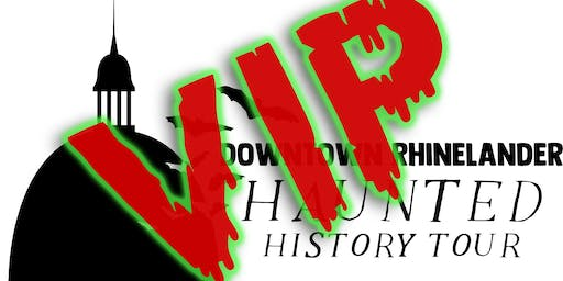 *VIP Downtown Rhinelander Haunted History Tour *VIP*