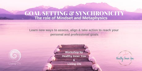 Goal setting & Synchronicity: the role of Mindset & Metaphysics tickets
