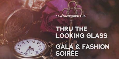 Thru the Looking Glass Gala & Fashion Soiree tickets