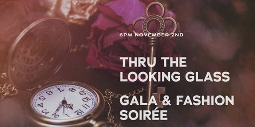 Thru the Looking Glass Gala & Fashion Soiree