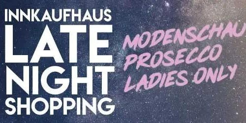 Late Night Shopping - Ladies only!