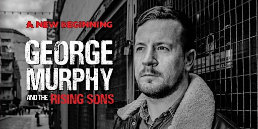 George Murphy and the Rising Sons