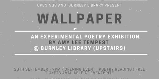 Wallpaper - an experimental poetry exhibition and reading