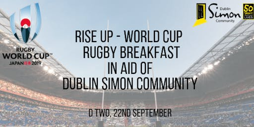 Rise Up - World Cup 2019  Rugby Breakfast in aid of Dublin Simon Community
