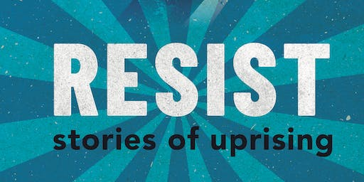 Resist: Stories of Uprising with Gaia Holmes & SJ Bradley