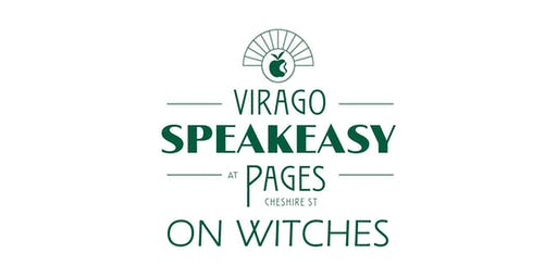 Virago Speakeasy at Pages Cheshire Street: On Witches
