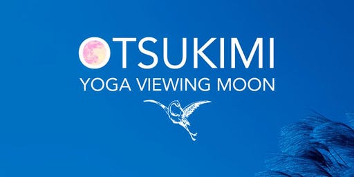 Atelier Otsukimi - Yoga Viewing Moon