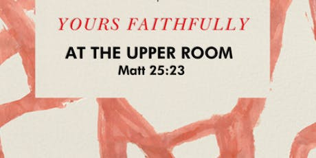 The Upper Room; Yours Faithfully tickets