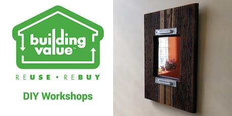 DIY Workshop:  Farmhouse-Style Rustic Mirror tickets