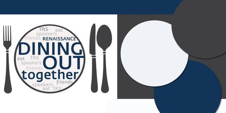 Renaissance* Dining Out Together - A Year Out - The Current Political Scene and the Media tickets