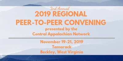 2019 Central Appalachian Network Regional Peer-to-Peer Convening