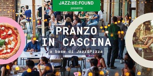 PRANZO IN CASCINA - Jazz&Pizza