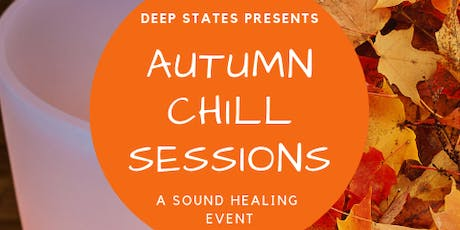 Autumn Chill Sessions - A Sound Healing Event tickets