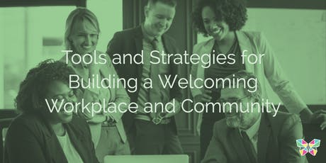 Tools and Strategies for Building a Welcoming Workplace and Community tickets
