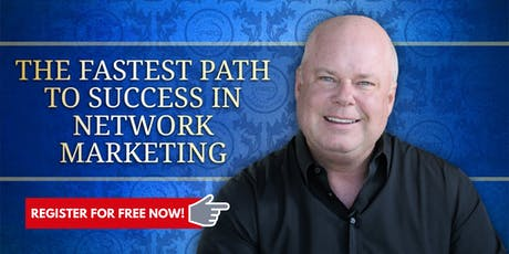 Network Marketing Tips - Fastest Path To Network Marketing Success tickets