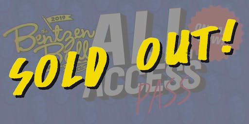 SOLD OUT! *SHOW TICKETS STILL AVAILABLE* Bentzen Ball 2019: All-Access Pass